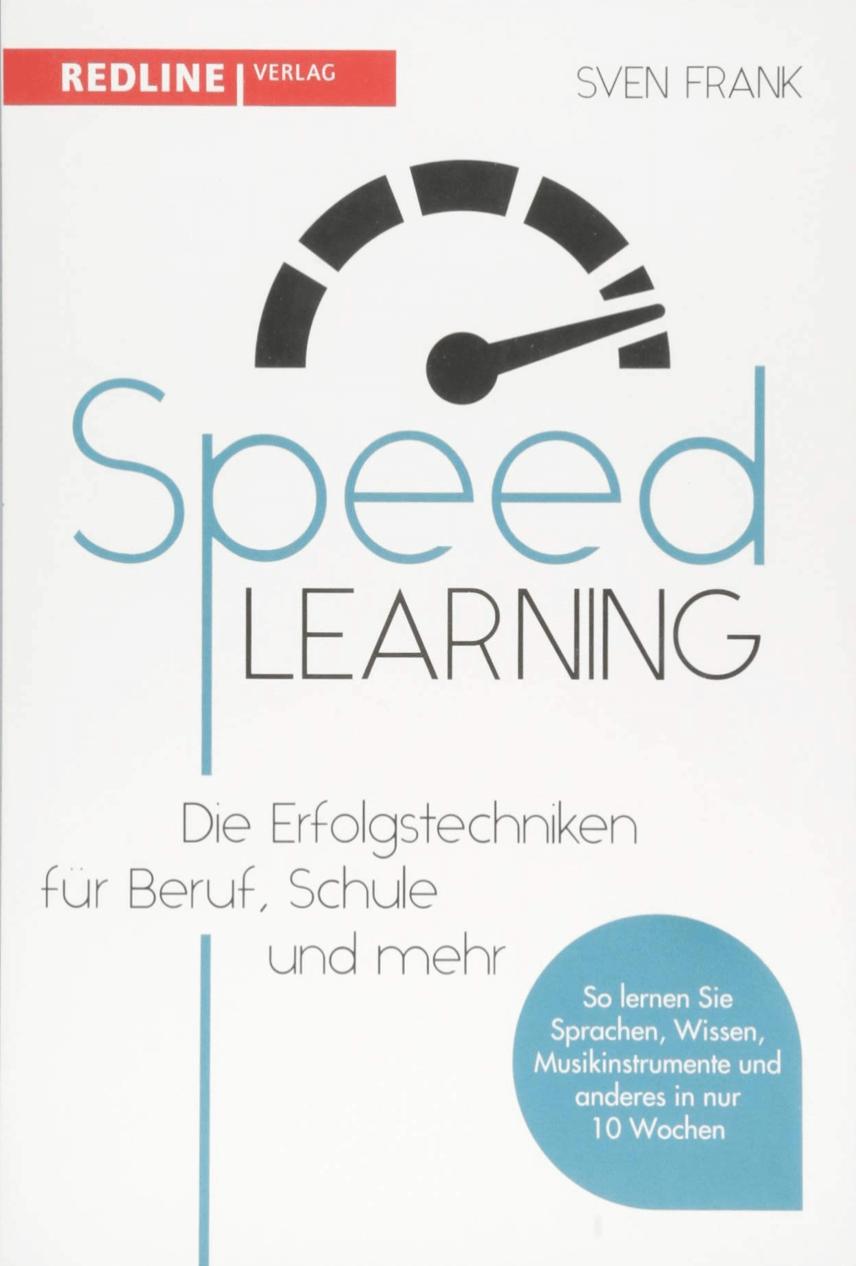 Das Erfolgsbuch von Sven Frank - Speedlearning - Die Erfolgstechniken für Beruf, Schule und mehr
