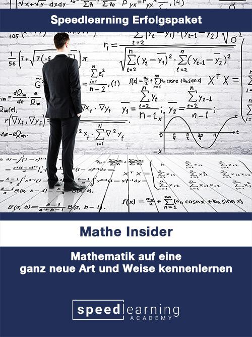 Speedlearning Erfolgspaket Mathe Insider Mathematik auf eine ganz neue Art und Weise kennenlernen